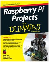 Raspberry Pi Projects for Dummies by Mike Cook, Jonathan Evans and Brock Craft
